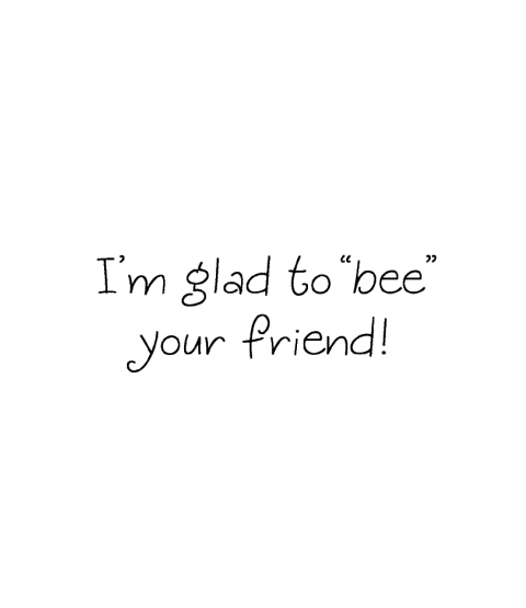 Tammy DeYoung Bee Your Friend Wood Mount Stamp D4-2912D