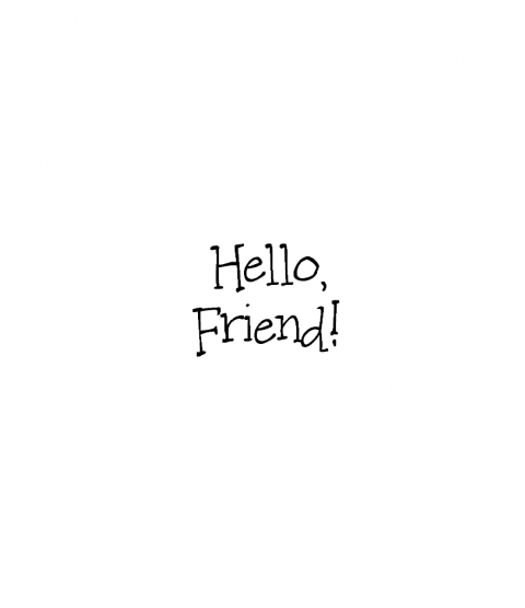 Janie Miller Hello Friend Wood Mount Stamp C1-10461C