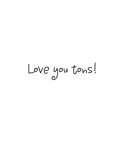 Love You Tons Wood Mount Stamp D6-4720D