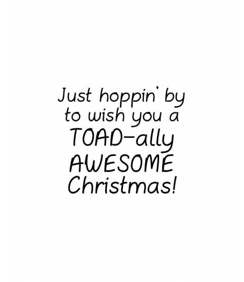 Trudy Sjolander Toadally Awesome Christmas Wood Mount Stamp E1-10742E