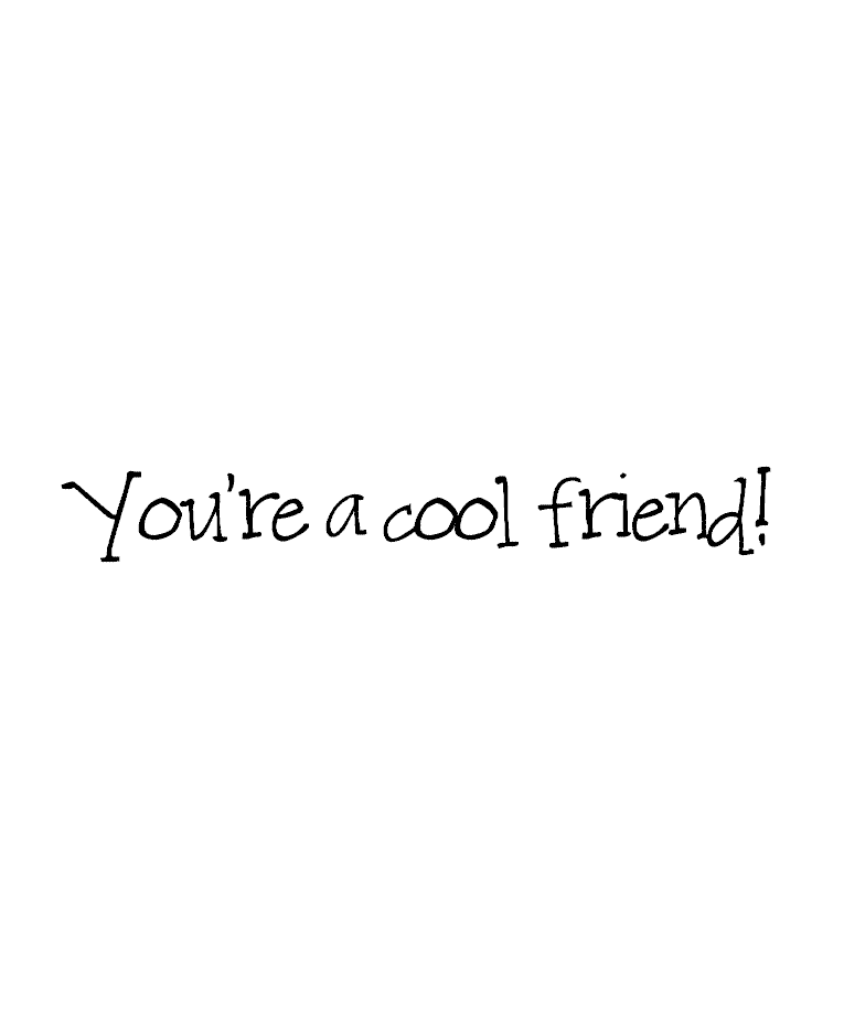 Image result for you are a cool friend images