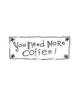 Need Coffee Wood Mount Stamp E2-10577E