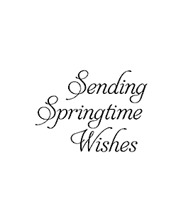 Springtime Wishes Wood Mount Stamp E1-0241E