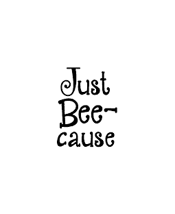 Just Bee-cause Wood Mount Stamp D3-0559D