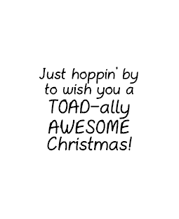Toadally Awesome Christmas Wood Mount Stamp E1-10742E